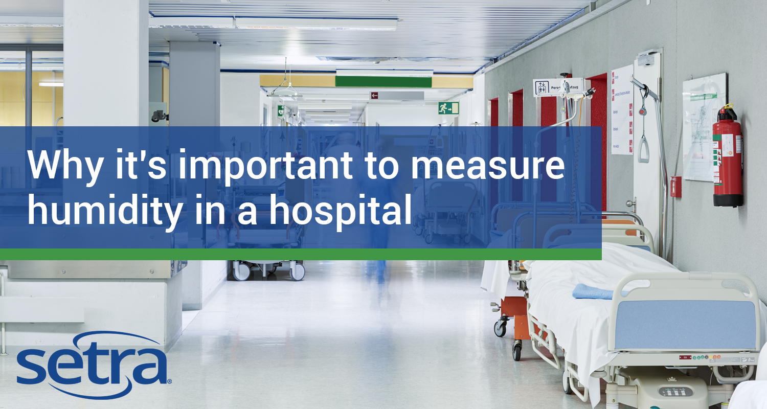 Why it's important to measure humidity in a hospital