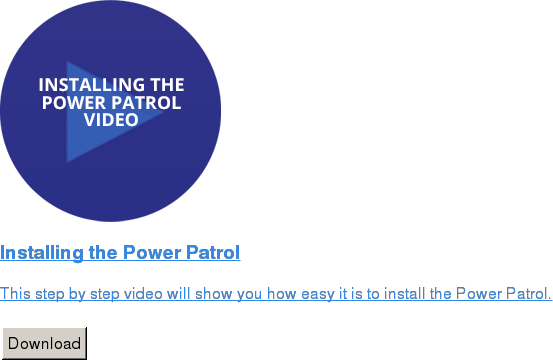 Installing the Power Patrol   This step by step video will show you how easy it is to install the Power  Patrol.   Download