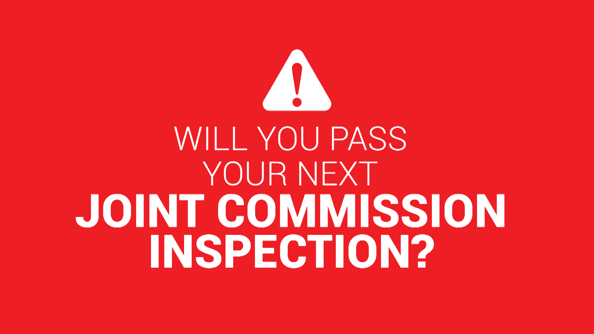 VIDEO: Will you pass your next Joint Commission inspection?